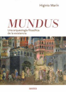 Descargar ebooks para ipad en amazon MUNDU: UNA AQUEOLOGIA FILOSOFICA DE LA EXISTENCIA en español de HIGINIO MARIN