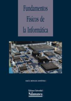 Fundamentos Físicos De La Informática Raúl Rengel Estévez Casa Del Libro
