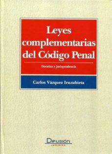 Bressoamisuradi.it Leyes Complementarias Del Codigo Penal: Doctrina Y Jurisprudencia Image