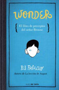 Descargas de libros de texto de audio WONDER: EL LIBRO DE PRECEPTOS DEL SEÑOR BROWNE (Spanish Edition) de R.J. PALACIO