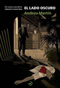 Descargar libros de joomla EL LADO OSCURO (SAGA DETECTIVE SONIA RUIZ 2) en español 9788415740476 CHM ePub