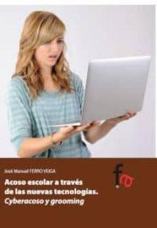 acoso escolar a traves de las nuevas tecnologias-jose manuel ferro veiga-9788415822776