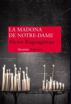 Nuevos ebooks gratis descargar pdf LA MADONA DE NOTRE-DAME de ALEXIS RAGOUGNEAU