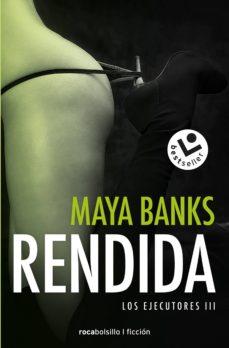 Electrónica de libros electrónicos pdf: RENDIDA (LOS EJECUTORES 3) de MAYA BANKS