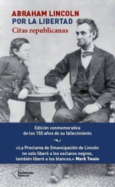 Curiouscongress.es Abraham Lincoln, Por La Libertad: Citas Republicanas Image