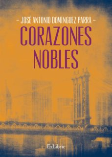 corazones nobles (ebook)-jose antonio dominguez parra-9788417334376