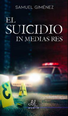 Descargar google books legal EL SUICIDIO IN MEDIAS RES 9788417516376 PDB DJVU