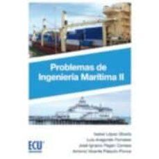 Descargar PROBLEMAS DE INGENIERIA MARITIMA II gratis pdf - leer online