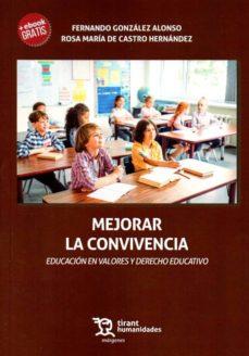 Descargar libro electronico kostenlos pdf MEJORAR LA CONVIVENCIA: EDUCACION EN VALORES Y DERECHO EDUCATIVO 9788417706876 de FERNANDO GONZALEZ ALONSO (Spanish Edition) RTF