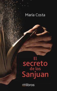 Descargar libros electrónicos completos de libros de google EL SECRETO DE LOS SANJUAN  de MARIA COSTA ANDRES
