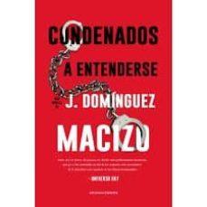 Descargar Ebook gratis para móvil CONDENADOS A ENTENDERSE de J. DOMÍNGUEZ-MACIZO 9788417852276