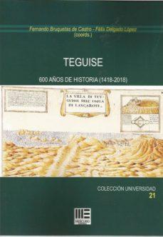 Descarga gratuita en línea TEGUISE 9788417890476 de FERNANDO BRUQUETAS in Spanish