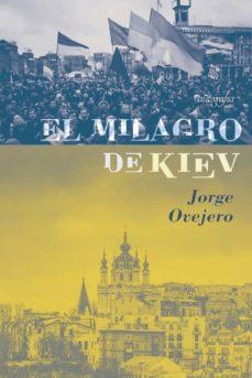 Descargar libros reales en pdf EL MILAGRO DE KIEV  de JORGE OVEJERO 9788418028076 (Literatura española)