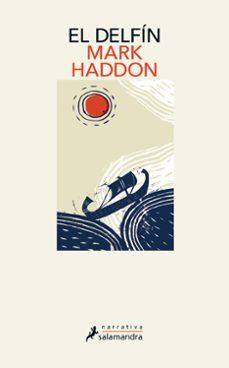 EL DELFÍN | MARK HADDON | Comprar libro 9788418107276