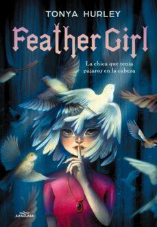 Feather girl de Tonya Hurley
