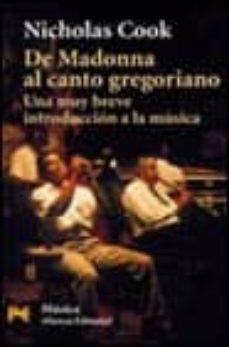 Descargar DE MADONNA AL CANTO GREGORIANO: UNA MUY BREVE INTRODUCCION A LA M USICA gratis pdf - leer online
