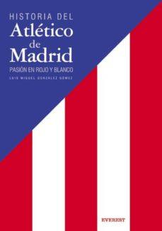 Valentifaineros20015.es Historia Del Atletico De Madrid: Pasion En Rojo Y Blanco Image