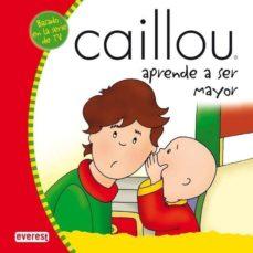 Valentifaineros20015.es Caillou Aprende A Ser Mayor Image