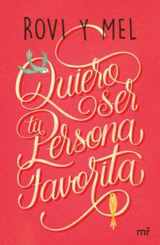 Libro de descarga de epub QUIERO SER TU PERSONA FAVORITA en español 9788427043176 de ROVI Y MEL