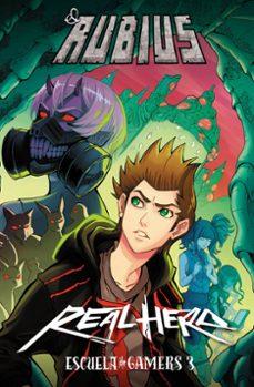 Ebook descargas de libros de texto gratis ESCUELA DE GAMERS 3: REAL HERO 9788427045576 FB2 ePub de EL RUBIUS