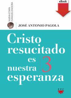 cristo resucitado es nuestra esperanza (ebook-epub) (ebook)-jose antonio pagola-9788428830676