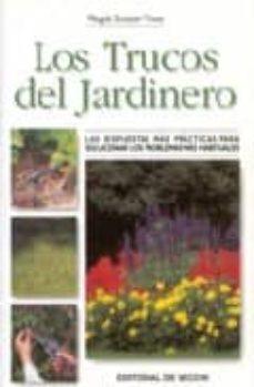 Los Trucos Del Jardinero Cultivo Y Cuidados Magda Sunyer Vives Comprar Libro 9788431536176