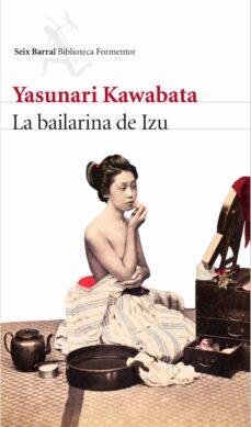 Descarga libros de google books LA BAILARINA DE IZU 9788432229176