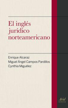 Audiolibros gratis para descargar ipods EL INGLES JURIDICO NORTEAMERICANO (Literatura española) de ENRIQUE ALCARAZ, MIGUEL ANGEL CAMPOS PARDILLOS, CYNTHIA MIGUELEZ