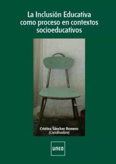 la inclusión educativa como proceso en contextos socioeducativos (ebook)-9788436274776