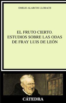 Viamistica.es El Fruto Cierto: Estudios Sobre Las Odas De Fray Luis De Leon Image