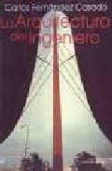 la arquitectura del ingeniero-carlos fernandez casado-9788438003176