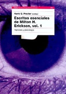 escritos esenciales de milton h.erickson i: hipnosis y psicologia-9788449310676