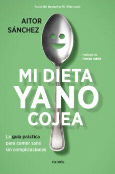 Permacultivo.es Mi Dieta Ya No Cojea: La Guia Practica Para Comer Sano Sin Complicaciones Image