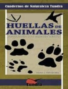 Eldeportedealbacete.es Huellas De Animales: Introduccion A Las Especies Ibericas (Cuader Nos De Naturaleza Tundra) Image