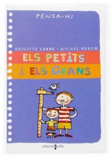 els petits i els grans (pensa-hi)-brigitte labbe-michel puech-9788466113076