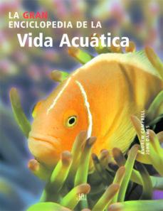 (pe) la gran enciclopedia de la vida acuatica-andrew campbell-9788466214476