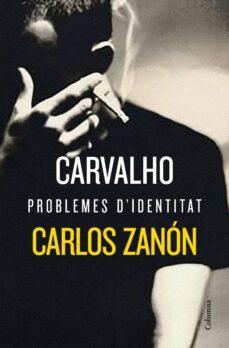 Descargas gratuitas de podcast de audiolibros CARVALHO: PROBLEMES D IDENTITAT de CARLOS ZANON 9788466424776 PDB