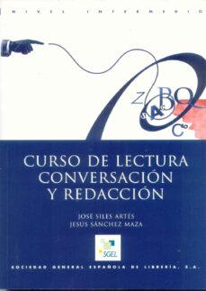 Archivos pdf gratis descargar libros CURSO DE LECTURA, CONVERSACION Y REDACCION (NIVEL INTERMEDIO) (2ª ED.) (Spanish Edition)