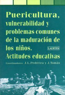 Un libro ebook descarga pdf PUERICULTURA, VULNERABILIDAD Y PROBLEMAS DE LA MADURACION DE LOS NIÑOS: ACTITUDES EDUCATIVAS 9788475843476 de  (Spanish Edition)