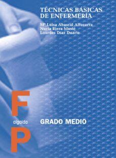 Descargar los libros de google al archivo pdf serie TECNICAS BASICAS DE ENFERMERIA (FP GRADO MEDIO) de MARIA LUISA ABASCAL ALTUZARRA 9788476478776 in Spanish
