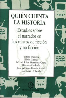 Encuentroelemadrid.es Quien Cuenta La Historia; Estudios Sobre El Narrador En Los Relat Os De Ficcion Y No Ficcion Image