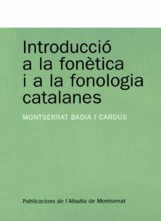 introduccio a la fonetica i a la fonologia catalana-montserrat badia i cardus-9788478263776