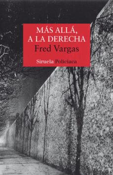 Amazon descarga libros en línea MAS ALLA, A LA DERECHA (SERIE LOS TRES EVANGELISTAS 2) 9788478449576  de FRED VARGAS