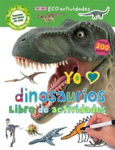 Valentifaineros20015.es Yo Amo Dinosaurios: Libro De Actividades (Incluye 200 Pegatinas) Image