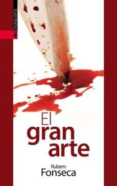 Descargar libro electrónico para móvil gratis EL GRAN ARTE de RUBEM FONSECA 9788481365276 FB2 PDB (Literatura española)