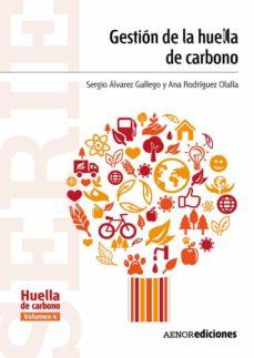 gestión de la huella de carbono (ebook)-sergio álvarez gallego-ana rodríguez olalla-9788481439076