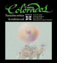 contos colorados: narracions eroticas da tradicion oral galega-antonio reigosa-xoan ramiro cuba rodriguez-xose miranda ruiz-9788483025376