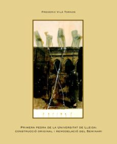 Vinisenzatrucco.it Primera Pedra De La Universitat De Lleida: Construccio Original I Remodelacio Del Seminari Image