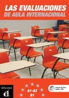 Descargar LAS EVALUACIONES DE AULA INTERNACIONAL gratis pdf - leer online