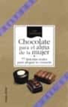 chocolate para el alma de la mujer: 77 historias reales para aleg rar tu corazon-kay allenbaugh-9788484601876